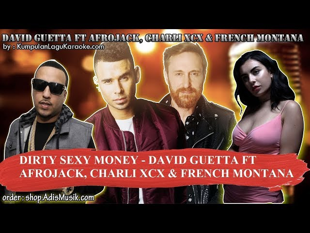 DIRTY SEXY MONEY -  DAVID GUETTA FT AFROJACK, CHARLI XCX & FRENCH MONTANA Karaoke