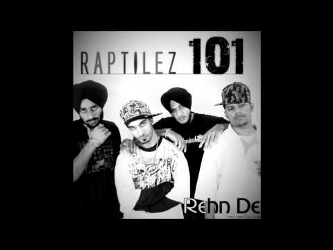 Raptilez 1O1 - Rehn De (2011)Punjabi n English Rap