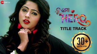 Tu Mo Hero - Title Track   Tu Mo Hero   Jyoti & Jhilik   Human Sagar & Asima Panda   Baida