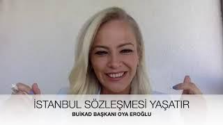 BUİKAD Başkanı Oya Eroğlu -  İstanbul Sözleşmesi Neden Önemli?