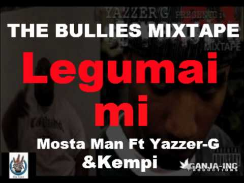 Mosta Man ft Yazzer-G LEGUMAI MI (THE BULLIES MIXTAPE)(HD1080)