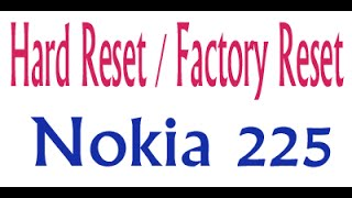 getlinkyoutube.com-Nokia 225 Factory Reset / Hard Reset