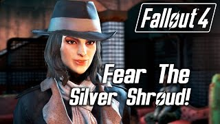 getlinkyoutube.com-Fallout 4 - Fear The Silver Shroud! (Female Sole Survivor)