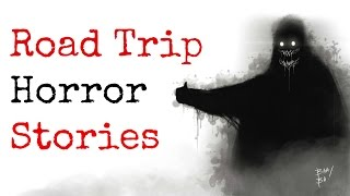 4 TRUE Road Trip Horror Stories