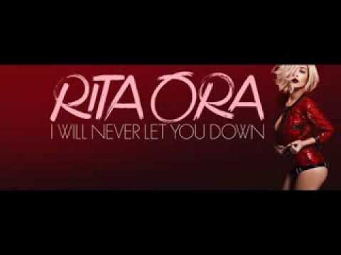 RITA ORA - I WILL NEVER LET YOU DOWN (coming soon)