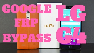 Google Account FRP Bypass - LG G4 - Android 6.0 Marshmallow