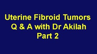 getlinkyoutube.com-Uterine Fibroid Tumors Q & A with Dr Akilah -- Part 2