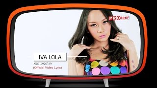 Iva Lola - Joget Jogetan (Official Video Lirik)