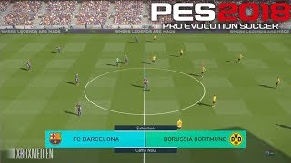 PES 2018 Official Gameplay Barcelona vs Borussia Dortmund (Xbox One, PS4, PC)