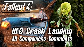 getlinkyoutube.com-Fallout 4 - UFO Crash Landing - All Companions Comments