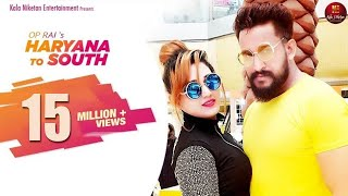 2018 I New Haryanvi DJ Song I Haryana To South I Manjeet Panchal I NS Mahi I OP Rai