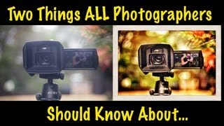 Two Things ALL Photographers Should Know About...