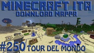getlinkyoutube.com-Minecraft ITA #250 Tour del mondo e mappa in download Finale di stagione
