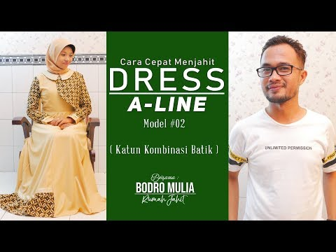Cara Cepat Menjahit Dress A Line Model 02 Katun Kombinasi Batik