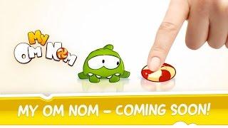 getlinkyoutube.com-My Om Nom - Coming Soon!