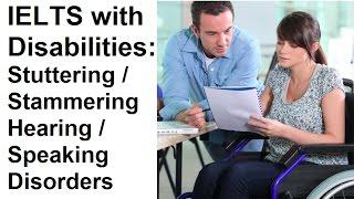 getlinkyoutube.com-Stuttering / Stammering in IELTS - Hearing / Speaking disorders difficulties disabilities