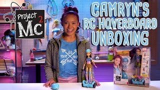 getlinkyoutube.com-Project Mc² | Camryn Coyle's RC Hoverboard + Doll | Cast Unboxing: Ysa Penarejo
