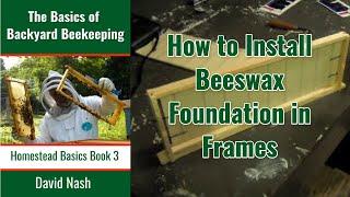 getlinkyoutube.com-Beginning Bees IV Installing Wax Foundation in Frames