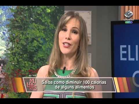 Doutora Liliane - Programa Mulheres - Como eliminar 100 calorias de alguns alimentos