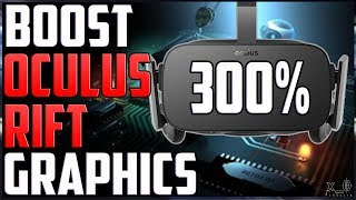 Boost Oculus Rift Graphics (Supersampling Debug, ASW, FPS) Resolution How to Increase Video Tutorial