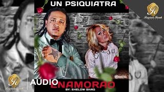 getlinkyoutube.com-Shelow Shaq - Psiquiatra Enamorao (Official Audio)