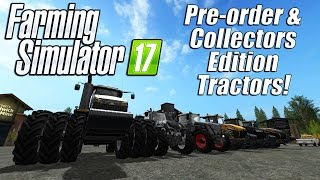 getlinkyoutube.com-Farming Simulator 17 - Pre-order & Collector Edition Tractors!