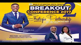 DR. MICHAEL BOADI NYAMEKYE - BREAKOUT CONFERENCE 2017 PART 2 - DAY 1-