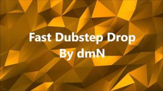 Fast Dubstep Drop • Track • by dmN