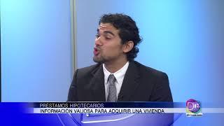 Anaí Urquidi hablo con Edgardo Balentine sobre préstamos hipotecarios