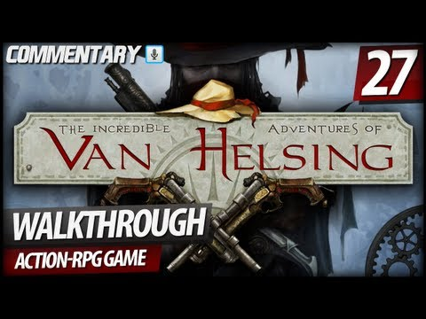 The Incredible Adventures of Van Helsing - Walkthrough PART 27 | Nikola Tesla's Help (Commentary)