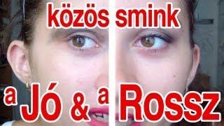 getlinkyoutube.com-Közös Smink - a Jó és a Rossz