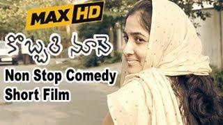 getlinkyoutube.com-Kobbari Noone | Non Stop Comedy Short Film | By Harsha Annavarapu