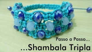 Passo a Passo #9 - Pulseira Shambala tripla