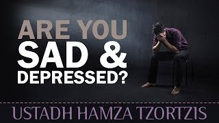 Are You Sad & Depressed? - Watch This! ᴴᴰ ┇ Islamic Reminder ┇ by Ustadh Hamza Tzortzis ┇ TDR ┇