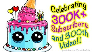 getlinkyoutube.com-How to Draw a Cute Cake step by step Easy - Celebrating 300K+ Subscribers