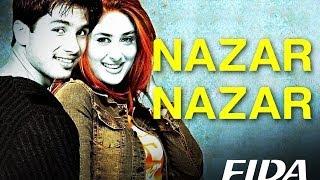 Nazar Nazar - Fida | Shahid Kapoor & Kareena Kapoor | Udit Narayan & Sapna Mukherjee | Anu Malik width=