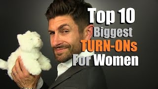 getlinkyoutube.com-Top 10 Biggest TURN-ONs For Women | Things Men Do That Women LOVE
