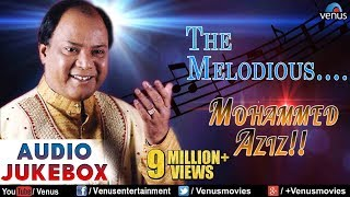 The Melodious :  Mohammed Aziz ~ Romantic Hits || Audio Jukebox