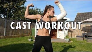 Arm Cast Workout
