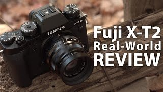 getlinkyoutube.com-Fujifilm X-T2 - Real-World Comprehensive Review - in 4k