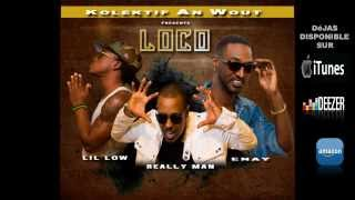 Really Man - Loco (ft. Lil Low & Enay)