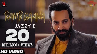 Jazzy B - Bamb Gaana (Full Video) Ft. Harj Nagra & Fateh | Latest Punjabi Songs 2017
