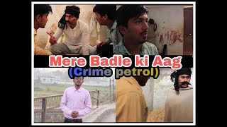 Mere Badle Ki Aag ( Part 1 ) | The Ultimate Revenge | Crime Petrol