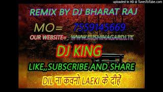 Dil Na Kawno Laeki Ke Dihe (Chandan Chanchal) Remix By Dj Bharat Raj  {Fl Master Support}