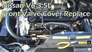 Nissan 3.5L V6 Front Valve Cover Oil Leak & Replace - Quest 04-10