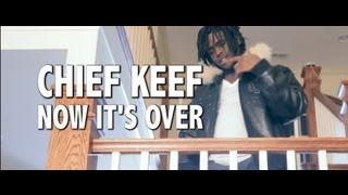 getlinkyoutube.com-Chief Keef - Now It's Over