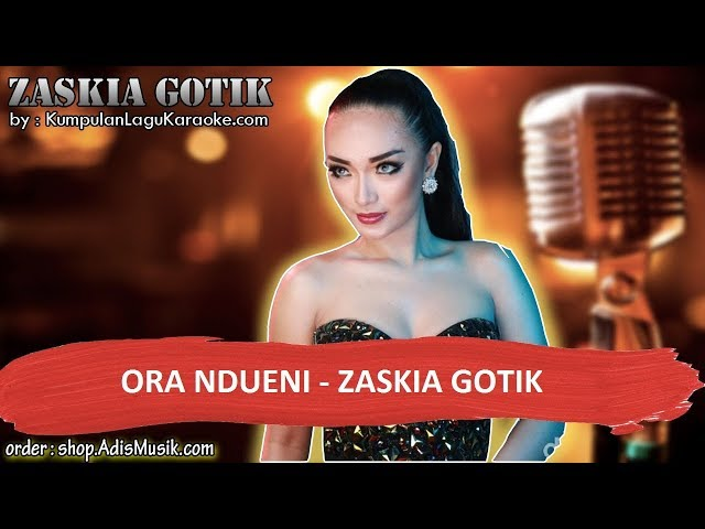 ORA NDUENI  - ZASKIA GOTIK Karaoke no vocal instrumental cover