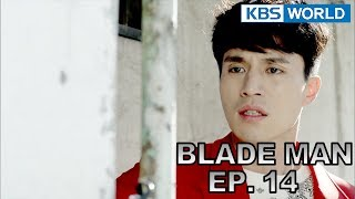 Blade Man | 아이언 맨 EP 14 [SUB : KOR, ENG, CHN, MLY, VIE, IND]