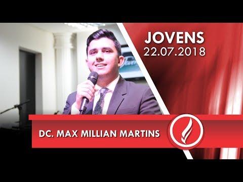 Culto de jovens - Dc. Max Millian Martins - 22 07 2018