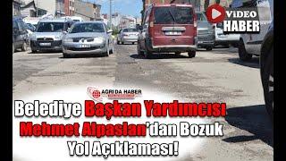 Belediye Başkan Yardımcısı Mehmet Alpaslan'dan Bozuk Yol Açıklaması!